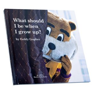 Goldy Gopher What Should I Be When I Grow Up? Book
